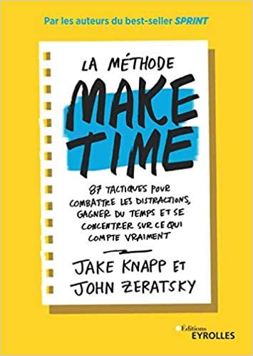 3 livres qui ont changé ma vie, la méthode Make Time